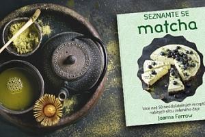 Kuchařka – Seznamte se Matcha - neodolatelné recepty nabité silou zeleného čaje...